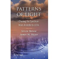 Patterns of Light: Chasing the Spectrum from Aristotle to LEDs 2008/SPRINGER VERLAG GMBH/Steven Beeson