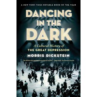 Dancing in the Dark: A Cultural History of the Great Depression /W W NORTON & CO INC/Morris Dickstein