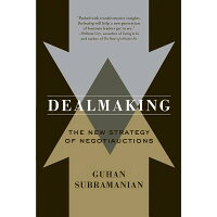 Dealmaking: New Dealmaking Strategies for a Competitive Marketplace /W W NORTON & CO INC/Guhan Subramanian