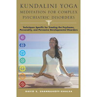 Kundalini Yoga Meditation for Complex Psychiatric Disorders: Techniques Specific for Treating the Ps /W W NORTON & CO INC/David Shannahoff-Khalsa