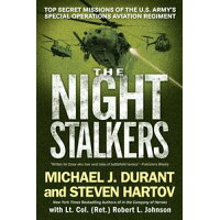 The Night StalkersTop Secret Missions of the U.S. Army's Special Operations Aviation Regiment Michael J. Durant