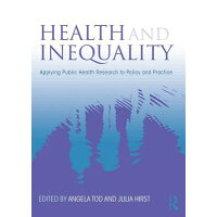 Health and Inequality: Applying Public Health Research to Policy and Practice /PAPERBACKSHOP UK IMPORT/Angela Tod