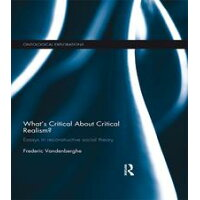 What's Critical About Critical Realism?Essays in Reconstructive Social Theory