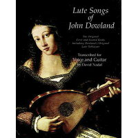 Lute Songs of John Dowland: The Original First and Second Books Including Dowland's Original Lute Ta /DOVER PUBN INC/John Dowland