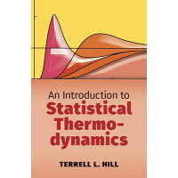 An Introduction to Statistical Thermodynamics Revised/DOVER PUBN INC/Terrell L. Hill