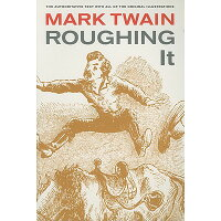 Roughing It /UNIV OF CALIFORNIA PR/Mark Twain