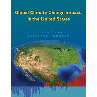 Global Climate Change Impacts in the United States /CAMBRIDGE UNIV PR/Us Global Change Research Program