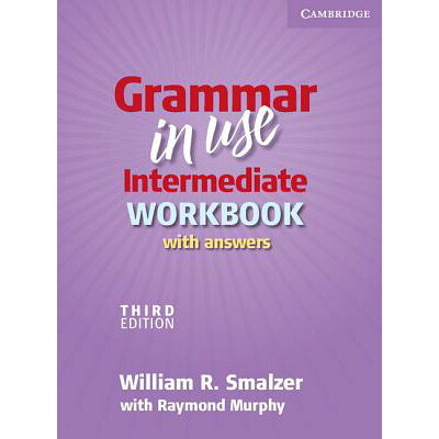 Grammar in Use Intermediate Workbook with Answers /CAMBRIDGE UNIV PR/William R. Smalzer