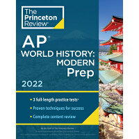 Princeton Review AP World History: Modern Prep, 2022: Practice Tests + Complete Content Review + Str /PRINCETON REVIEW/The Princeton Review