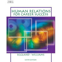 Human Relations for Career Success Revised/SOUTH WESTERN EDUC PUB/Steven A. Eggland
