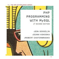 PHP Programming with MySQL: The Web Technologies Series /COURSE TECHNOLOGY/Don Gosselin