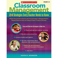 Classroom Management, Grades 3-8: 24 Strategies Every Teacher Needs to Know /SCHOLASTIC TEACHING RES/David R. Adamson