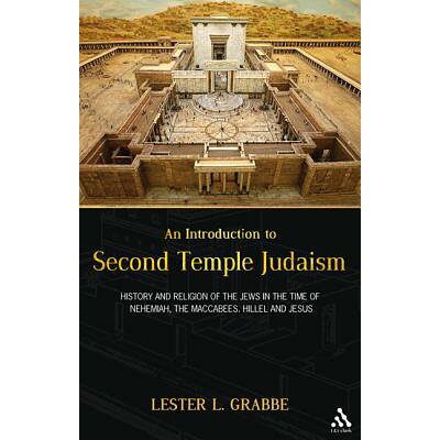 An Introduction to Second Temple Judaism: History and Religion of the Jews in the Time of Nehemiah, /BLOOMSBURY 3PL/Lester L. Grabbe