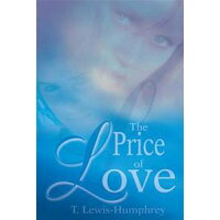 The Price of Love / T. Lewis Humphrey