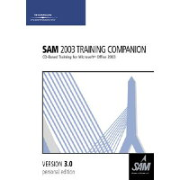 Sam 2003 Training Companion 3.0: CD-Based Training for Microsoft Office 2003 /COURSE TECHNOLOGY/Course Technology