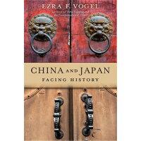 China and Japan: Facing History /BELKNAP PR/Ezra F. Vogel