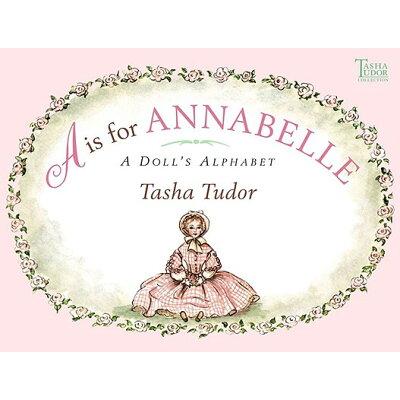 A is for Annabelle: A Doll's Alphabet Reissue/SIMON & SCHUSTER BOOKS YOU/Tasha Tudor