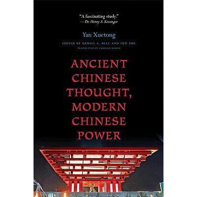 Ancient Chinese Thought, Modern Chinese Power Revised/PRINCETON UNIV PR/Xuetong Yan