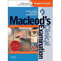 Macleod's Clinical Examination: With Student Consult Online Access Revised/CHURCHILL LIVINGSTONE/Graham Douglas
