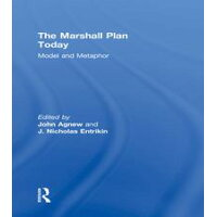 The Marshall Plan TodayModel and Metaphor John Agnew