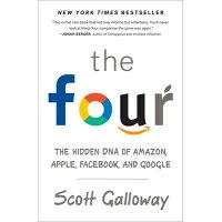 The Four: The Hidden DNA of Amazon, Apple, Facebook, and Google /PORTFOLIO/Scott Galloway