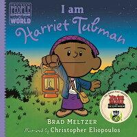 I Am Harriet Tubman /DIAL (CHILDREN)/Brad Meltzer
