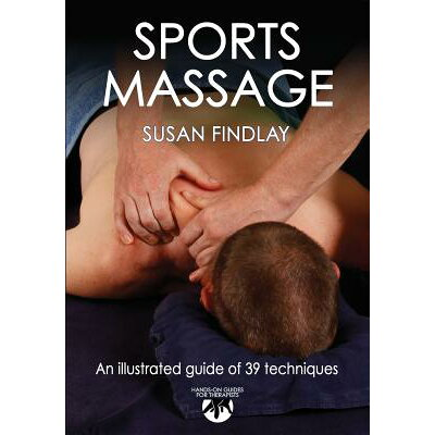 Sports Massage: Hands-On Guides for Therapists /PAPERBACKSHOP UK IMPORT/Susan Findlay