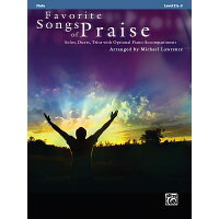 Favorite Songs of Praise: Flute: Solos, Duets, Trios with Optional Piano Accompaniment /ALFRED PUB CO INC/Michael Lawrence