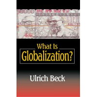 What Is Globalization? Ulrich Beck