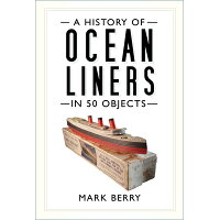 A History of Ocean Liners in 50 Objects /HISTORY PR/Mark Berry