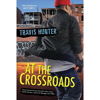 At the Crossroads /KENSINGTON/Travis Hunter