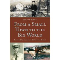 From a Small Town to the Big World Norman Boehm