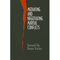 Mediating and Negotiating Marital Conflicts /SAGE PUBN/Desmond Ellis