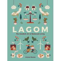 Lagom: The Swedish Art of Balanced Living /RUNNING PR BOOK PUBL/Linnea Dunne