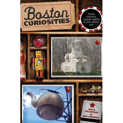 Boston Curiosities /LIGHTNING SOURCE INC/Bruce Gellerman