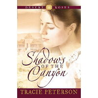 Shadows of the Canyon /BETHANY HOUSE PUBL/Tracie Peterson