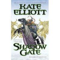 Shadow Gate /TOR BOOKS ST MARTINS PR INC/Kate Elliott