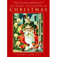 The World Encyclopedia of Christmas /MCCLELLAND & STEWART/Gerry Bowler