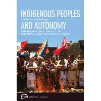 Indigenous Peoples and Autonomy: Insights for a Global Age /UNIV OF BRITISH COLUMBIA/Mario Blaser