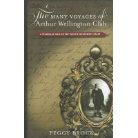 Many Voyages Arthur Wellington Clah: A Tshimshian Man on the Pacific Northwest Coast /UNIV OF BRITISH COLUMBIA/Peggy Brock