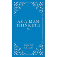 As a Man Thinketh /CHARTWELL BOOKS/James Allen