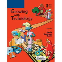 Growing with Technology: Level 5 /COURSE TECHNOLOGY/Gary B. Shelly
