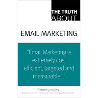 The Truth about Email Marketing /QUE CORP/Simms Jenkins