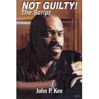 Not Guilty: The Script / John P. Kee