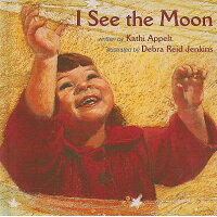 I See the Moon /WILLIAM B EERDMAN CO JUVENILE/Kathi Appelt