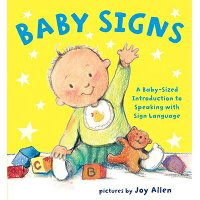 Baby Signs: A Baby-Sized Introduction to Speaking with Sign Language /DIAL (CHILDREN)/Joy Allen