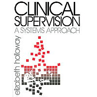 Clinical Supervision: A Systems Approach /SAGE PUBN/Elizabeth L. Holloway