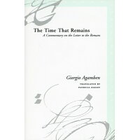 The Time That Remains: A Commentary on the Letter to the Romans /STANFORD UNIV PR/Giorgio Agamben