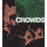 Crowds /STANFORD UNIV PR/Jeffrey T. Schnapp