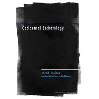 Occidental Eschatology /STANFORD UNIV PR/Jacob Taubes
